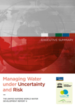 Managing Water under Uncertainty and Risk. WWDR 4 Executive Summary