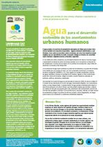 Agua para el desarrollo sostenible de los asentamientos urbanos humanos. Nota informativa. Mensajes para alcaldes de zonas urbanas, dirigentes y responsables de la toma de decisiones de alto nivel