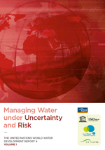 United Nations World Water Development Report 4. Volume 1: Managing Water under Uncertainty and Risk