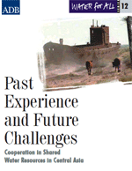 Past Experience and Future Challenges: Cooperation in Shared Water Resources in Central Asia