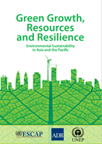 Green growth, resources and resilience. Environmental sustainability in Asia and the Pacific