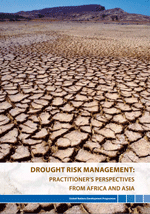 Drought Risk Management. Practitioner's perspectives from Africa and Asia