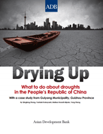 Drying Up. What to do about droughts in the People's Republic of China. With a case study from Guiyang Municipality, Guizhou Province