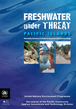 Freshwater under threat. Pacific Islands. Vulnerability Assessment of Freshwater Resources to Environmental Change