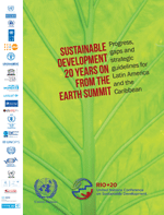 Sustainable development 20 years from the Earth Summit. Progress, gaps and strategic guidelines for Latin America and the Caribbean