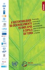 A Sustentabilidade do Desenvolvimiento 20 Anos Após a Cúpula da Terra. Avanços, brechas e diretrizes estratégicas para a América Latina e o Caribe. Síntese