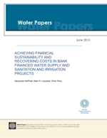 Achieving Financial Sustainability and Recovering Costs in Bank Financed Water Supply and Sanitation and Irrigation Projects