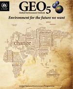 GEO-5. Global Environment Outlook 5: Environment for the future we want