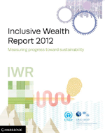 Inclusive Wealth Report 2012. Measuring progress toward sustainability