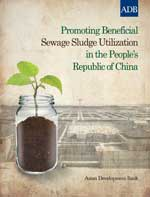 Promoting Beneficial Sewage Sludge Utilization in the People's Republic of China
