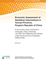 Economic Assessment of Sanitation Interventions in Yunnan Province, People's Republic of China. A six-country study conducted in Cambodia, China, Indonesia, Lao PDR, the Philippines and Vietnam under the Economics of Sanitation Initiative (ESI)
