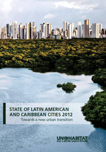 State of Latin American and Caribbean cities. Towards a new urban transition