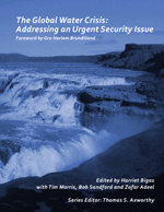 (The) Global Water Crisis: Addressing an Urgent Security Issue. Papers for the InterAction Council, 2011-2012