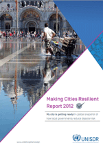 Making Cities Resilient Report 2012. A global snapshot of how local governments reduce disaster risk