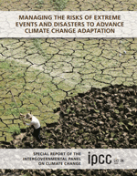Managing the Risks of Extreme Events and Disasters to Advance Climate Change Adaptation. Special Report of the Intergovernmental Panel on Climate Change