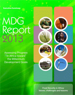Assessing Progress in Africa toward the Millennium Development Goals. MDG Report 2013. Food security in Africa: Issues, challenges and lessons. Executive summary