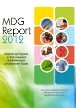 MDG Report 2012. Assessing Progress in Africa toward the Millennium Development Goals. Emerging perspectives from Africa on the post-2015 development agenda