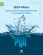 System of Environmental Economic Accounting for Water (SEEA-Water)