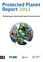 Protected Planet Report 2012. Tracking progress towards global targets for protected areas