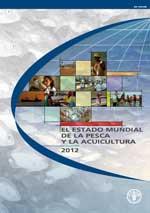 (El) estado mundial de la pesca y la acuicultura 2012