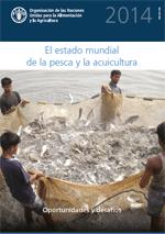 (El) Estado mundial de la pesca y la acuicultura 2014: Oportunidades y desafíos