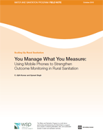 You Manage What You Measure: Using Mobile Phones to Strengthen Outcome Monitoring in Rural Sanitation