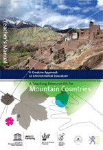 A Teaching resource kit for mountain countries: a creative approach to environmental education. Teacher's Manual