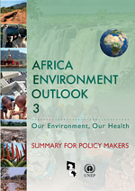 Africa Environment Outlook-3. Our Environment, Our Health. Summary for policy makers