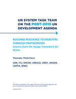 UN system task team on the post-2015 UN development agenda: building resilience to disasters through partnerships
