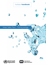 Water Safety Plans - Training package. Facilitator handbook