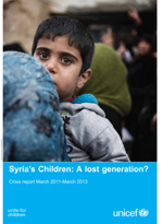 Syria's Children: A lost generation? Crisis report March 2011-March 2013