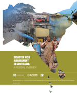 Disaster Risk Management in South Asia: A regional overview