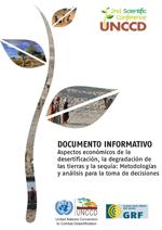 Documento informativo. Aspectos económicos de la desertificación, la degradación de las tierras y la sequía: Metodologías y análisis para la toma de decisiones