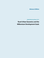 Global Monitoring Report 2013. Rural-Urban Dynamics and the Millennium Development Goals