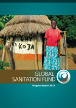Global Sanitation Fund. Progress Report 2012