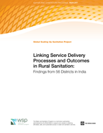 Linking Service Delivery Processes and Outcomes in Rural Sanitation: Findings from 56 districts in India