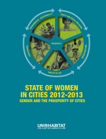 State of Women in Cities 2012-2013. Gender and the Prosperity of Cities