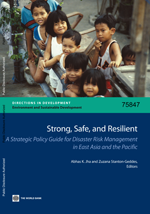 Strong, Safe, and Resilient: A Strategic Policy Guide for Disaster Risk Management in East Asia and the Pacific