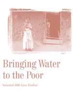 Bringing Water to the Poor: Selected ADB Case Studies