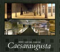 Ayer y hoy del Foro de Caesaraugusta