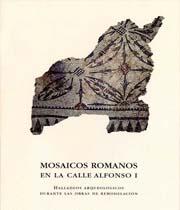 La calle Alfonso I de Zaragoza. Hallazgos arqueológicos durante las obras de peatonalización en 2001