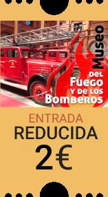 Museo del Fuego y los Bomberos Entrada reducida 2.10 euros