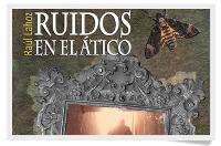 """Presentación de """"Ruidos en el ático""""  de R.Lahoz y de la plataforma crowdfounding LIBROS A TU MEDIDA"""
